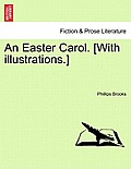 An Easter Carol. [with Illustrations.]