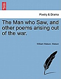 The Man Who Saw, and Other Poems Arising Out of the War.