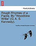 Rough Rhymes of a Padre. by Woodbine Willie (G. A. S. Kennedy).