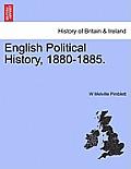 English Political History, 1880-1885.