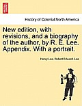 New Edition, with Revisions, and a Biography of the Author, by R. E. Lee. Appendix. with a Portrait.