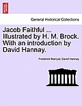 Jacob Faithful ... Illustrated by H. M. Brock. with an Introduction by David Hannay.