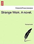 Strange Work. a Novel.