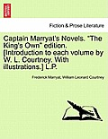 Captain Marryat's Novels. The King's Own Edition. [Introduction to Each Volume by W. L. Courtney. with Illustrations.] L.P.
