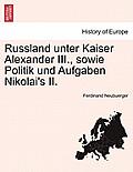 Russland Unter Kaiser Alexander III., Sowie Politik Und Aufgaben Nikolai's II.