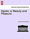 Agnes; Or Beauty and Pleasure. Vol. I.