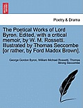 The Poetical Works of Lord Byron. Edited, with a Critical Memoir, by W. M. Rossetti. Illustrated by Thomas Seccombe [Or Rather, by Ford Madox Brown].