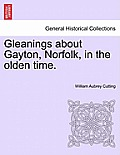 Gleanings about Gayton, Norfolk, in the Olden Time.