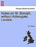 Notes on St. Botolph, Without Aldersgate, London.