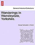 Wanderings in Wensleydale, Yorkshire. Vol.II