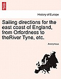 Sailing Directions for the East Coast of England, from Orfordness to Theriver Tyne, Etc.