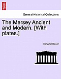 The Mersey Ancient and Modern. [With Plates.]