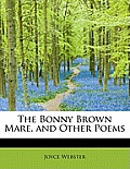 The Bonny Brown Mare, and Other Poems