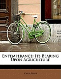 Entemperance: Its Bearing Upon Agriculture