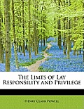 The Limts of Lay Responsility and Privilege