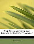 The Dedication of the Library of French Thought