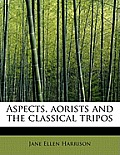 Aspects, Aorists and the Classical Tripos