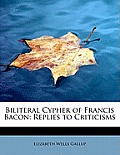 Biliteral Cypher of Francis Bacon: Replies to Criticisms
