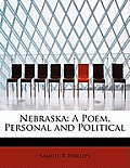 Nebraska: A Poem, Personal and Political
