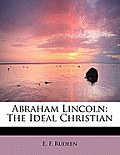 Abraham Lincoln: The Ideal Christian