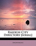 Raleigh City Directory [Serial]