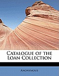 Catalogue of the Loan Collection