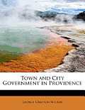 Town and City Government in Providence