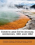 Fourth and Fifth Annual Addresses, 1881 and 1882