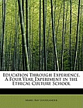 Education Through Experience. a Four Year Experiment in the Ethical Culture School