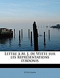 Lettre A M. J. de Witte Sur Les Representations D'Adonis