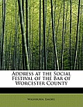 Address at the Social Festival of the Bar of Worcester County