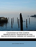 Calendar of the Carew Manuscripts: Preserved in the Archi-Episcopal Library at Lambeth