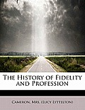 The History of Fidelity and Profession