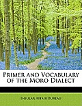 Primer and Vocabulary of the Moro Dialect