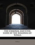 The Criminal and Civil Code of the Kingdom of Tonga