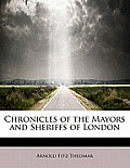 Chronicles of the Mayors and Sheriffs of London