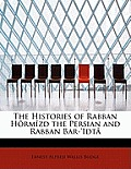 The Histories of Rabban Hormizd the Persian and Rabban Bar-'Idta