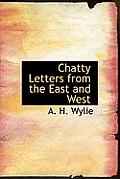 Chatty Letters from the East and West