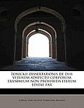 Lobeckii Dissertationis de Diis Veterum Adspectu Corporum Exanimium Non Prohibitis Iterum Editae Par
