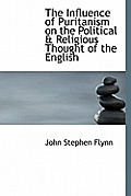 The Influence of Puritanism on the Political & Religious Thought of the English