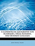 A Commercial Geography for Academies, High Schools, and Business Colleges