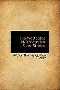 The Westcotes and Victorian Short Stories