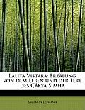 Lalita Vistara: Erzalung Von Dem Leben Und Der Lere Des Cakya Simha