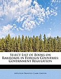 Select List of Books on Railroads in Foreign Countries: Government Regulation