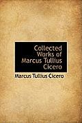 Collected Works of Marcus Tullius Cicero