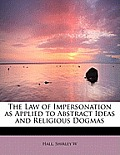The Law of Impersonation as Applied to Abstract Ideas and Religious Dogmas