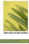 Short Works of Warren Hilton
