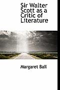 Sir Walter Scott as a Critic of Literature