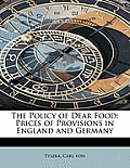 The Policy of Dear Food; Prices of Provisions in England and Germany
