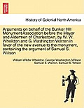 Arguments on Behalf of the Bunker Hill Monument Association Before the Mayor and Aldermen of Charlestown, by W. W. Wheildon and G. Washington Warren i